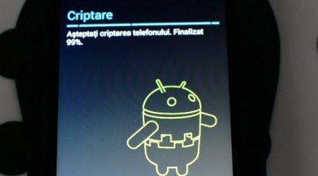Cum se cripteaza datele pe telefonul si tableta Android