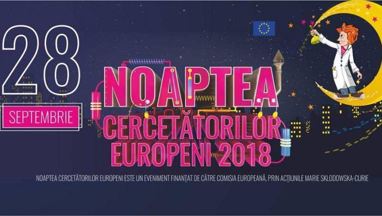 Noaptea Cercetătorilor Europeni 2018 va fi sărbătorită si la Campia Turzii!
